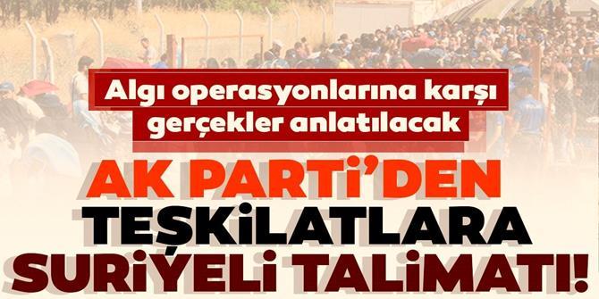 AK Parti'den teşkilatlarına Suriyeli talimatı!