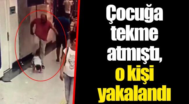 AVM'de çocuğa tekme atan kişi yakalandı