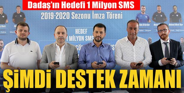 Dadaş'ın Hedefi 1 Milyon SMS