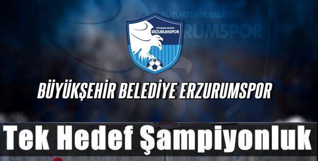 Erzurumspor'da hedef şampiyonluk