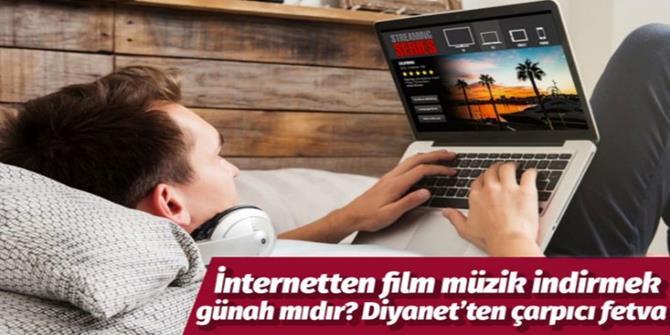 İnternetten film müzik indirmek caiz midir?