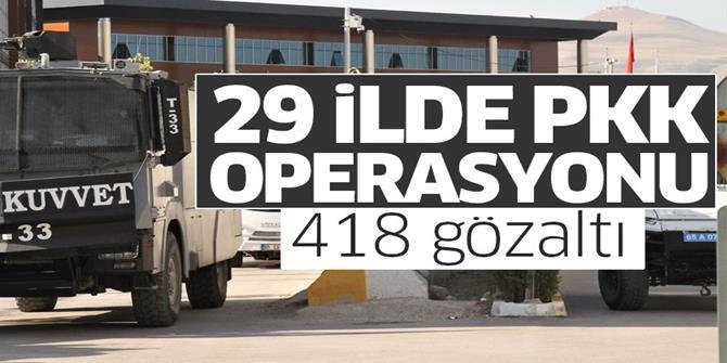 29 ilde dev operasyon! 418 gözaltı