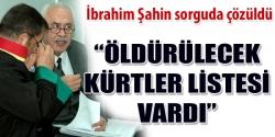 Öldürülecek Kürtler listesi vardı