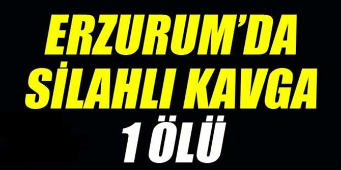 Erzurum'da silahlı kavga: 1 ölü, 4 ağır yaralı