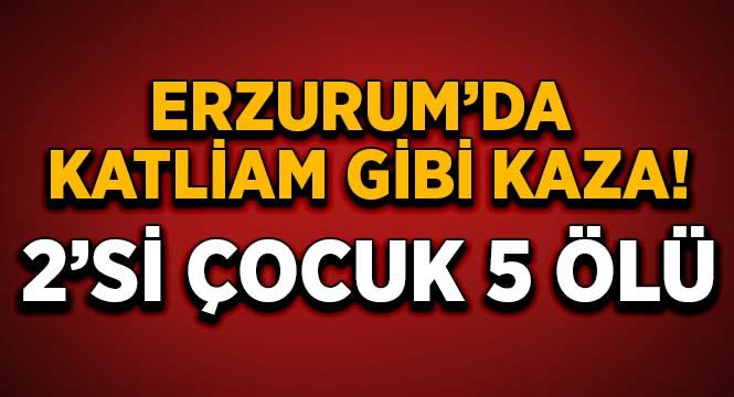Erzurum'da trafik kazası: 5 ölü