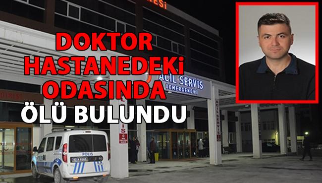 Erzurum'da Doktor hastanedeki odasında ölü bulundu
