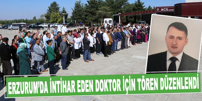 Erzurum'da intihar eden doktor için tören düzenlendi