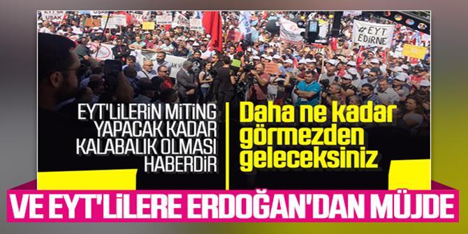 Erdoğan EYT'lilerle görüşülmesi talimatı verdi
