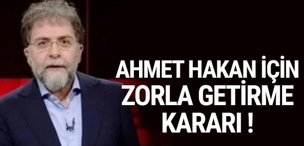 Ahmet Hakan için zorla getirme kararı