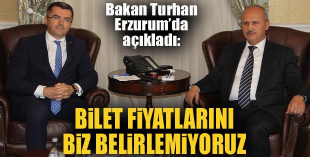 Bakan Turhan: Bilet fiyatlarını biz belirlemiyoruz