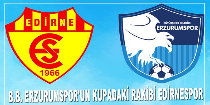 B.B. Erzurumspor'un kupadaki rakibi Edirnespor