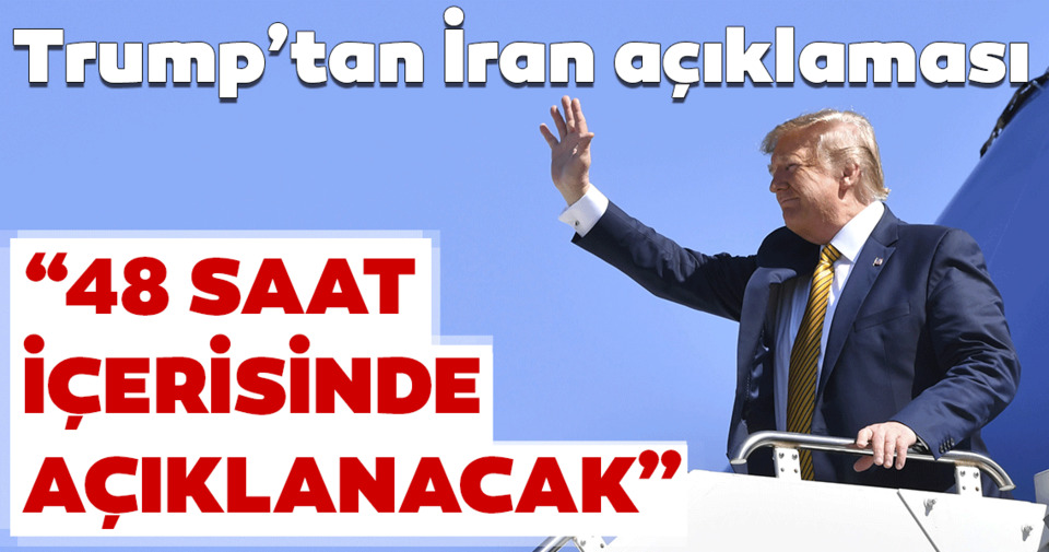 Trump'tan, İran'a yaptırım açıklaması! '48 saat içinde...