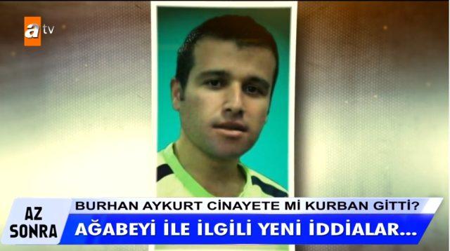 Müge Anlı'da kayıp Burhan Aykurt olayında 'Konsomatris' detayı