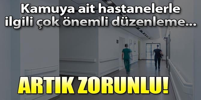 Kamu hastaneleri ile ilgili çok önemli karar!