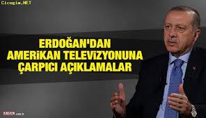 Erdoğan'dan Fox News'e flaş açıklamalar