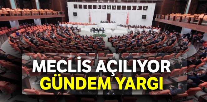 Meclis açılıyor: Gündem yargı