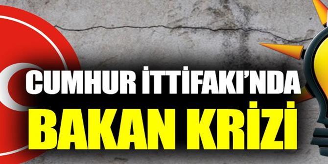 """Cumhur İttifakı'nda """"bakan"""" krizi!"""