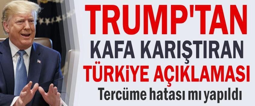 Trump'tan kafaları karıştıran açıklama: Türkiye'nin üzerinde çok fazla baskı var