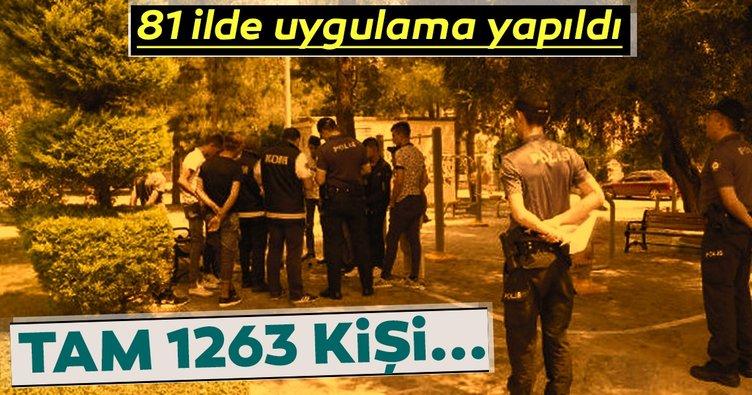 81 ilde operasyon! 1263 kişi yakalandı