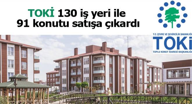TOKİ, 130 iş yeri ile 91 konutu satışa çıkardı