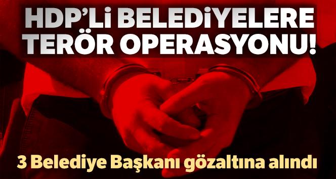 3 HDP'li belediye başkanı gözaltına alındı!