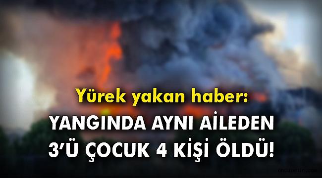 Uşak'ta yangın faciası: Aynı aileden 3'ü çocuk 4 kişi öldü