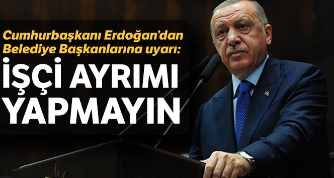 Erdoğan'dan uyarı: İşçilere sendika ayrımı yapmayın