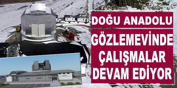 Doğu Anadolu Gözlemevinde çalışmalar devam ediyor