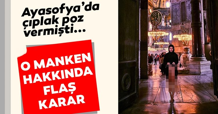 Ayasofya'da çıplak poz veren Belçikalı Marisa Papen hakkında soruşturma