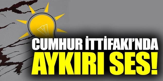 Cumhur İttifakı'nda aykırı ses!