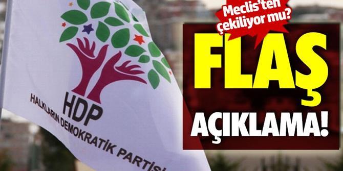 HDP Meclis'ten mi çekiliyor? Flaş açıklama!