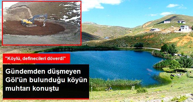 Dipsiz Göl'ün bulunduğu köyün muhtarı konuştu: Devlet izin vermeseydi, definecileri köylü döverdi