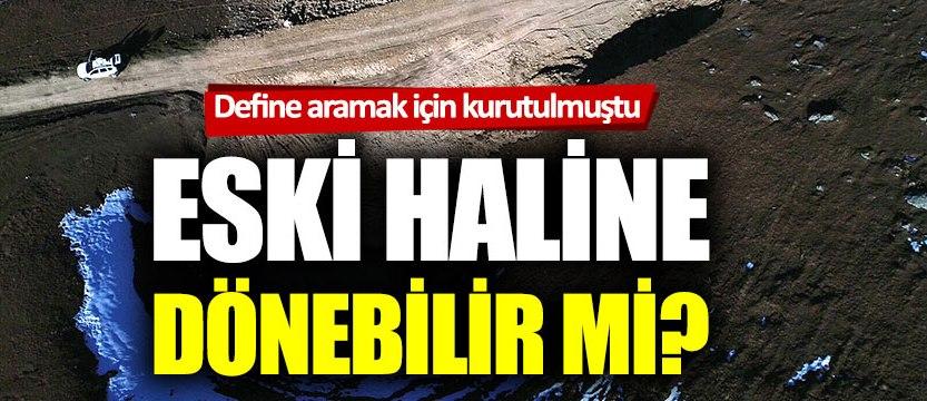 Kurutulan 12 bin yıllık göl tankerler yeniden doldurulacak