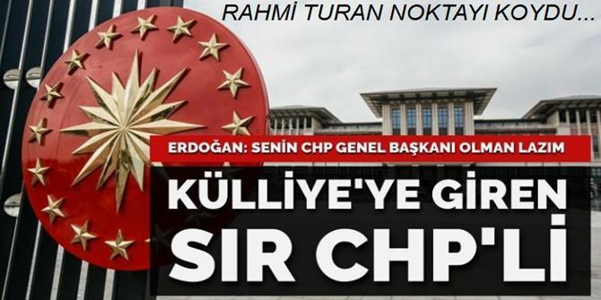 Erdoğan'la görüşen CHP'li kim?