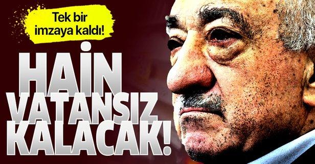 Gülen'in vatandaşlıktan çıkarılması bir imzaya kaldı!.