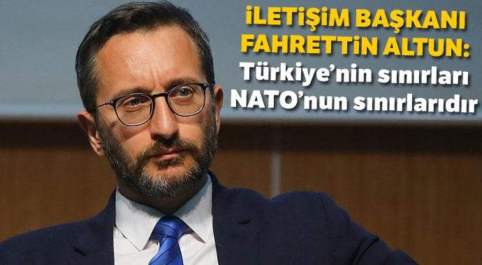 Altun: Türkiye'nin sınırları NATO'nun sınırlarıdır