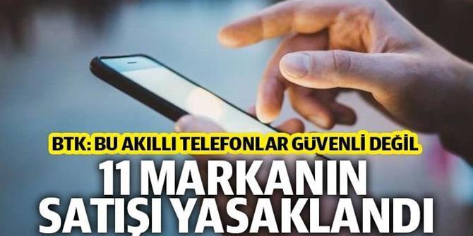 BTK 11 farklı akıllı telefon markasının satışını yasakladı
