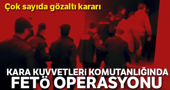 FETÖ'nün Kara Kuvvetleri'ndeki yapılanmasına operasyon: 47 gözaltı