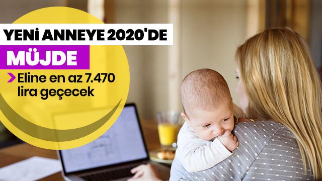 Yeni anneye 2020'de 7.470 lira