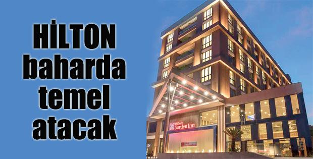 Hilton Erzurum'da  baharda temel atacak