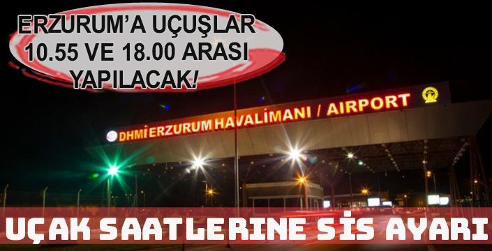 Erzurum Havalimanında uçak sefer saatlerine yeni düzenleme