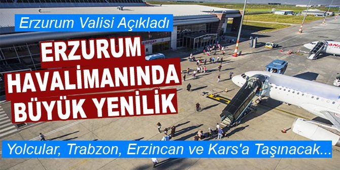 Erzurum Valisi uçuşlara çare buldu!