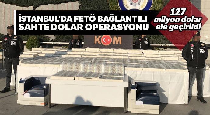 FETÖ bağlantılı sahte dolar operasyonu: 127 milyon dolar ele geçirildi