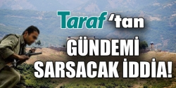 Taraf'tan gündemi sarsacak iddia