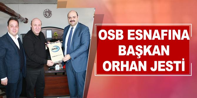 OSB esnafına Başkan Orhan jesti