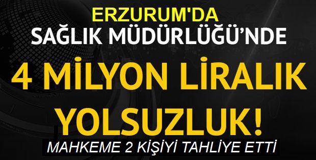 """Erzurum İl Sağlık ile Halk Sağlığı müdürlüklerindeki """"zimmet"""" davasında 2 sanığa tahliye"""