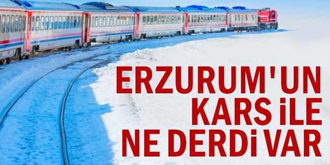 Erzurum'un Kars ile ne derdi var