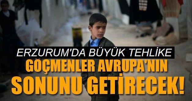 Erzurum'da yakalandılar: Göçmenler Avrupa'nın sonunu getirecek!