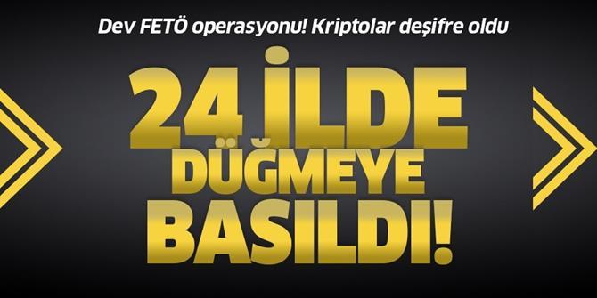 24 ilde FETÖ operasyonu.