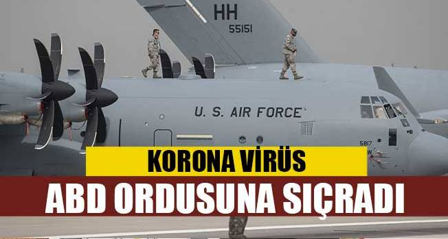 Koronavirüs ABD ordusuna da sıçradı!